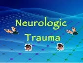 Neurologic Trauma ( Injuries )