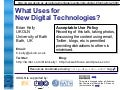 What Uses for New Digital Technologies?