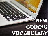 New Coding Vocabulary