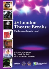 Newmarket holidays - London Theatre...