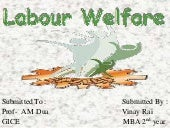 Labour welfare  power point present...