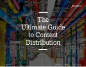 Ultimate Guide to Content Distribution