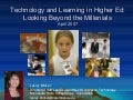 Technology and Learning in Higher Ed: Looking Beyond the Millenials