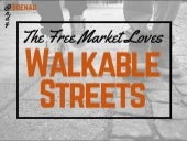 The Free Market Loves Walkable Streets
