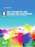 NFC Payments and Marketing Innovation – Current State & Future Outlook