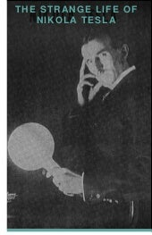 Nikola Tesla - The Strange Life of ...
