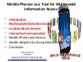 Mobile Phones as a Tool for Multimodal Information Access