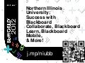 Northern Illinois University: Success with Blackboard Collaborate, Blackboard Learn, Blackboard Mobile, and More!