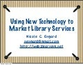 Using New Technology to Market Library Services