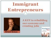 Immigrant Entrepreneurs:   A Key to...