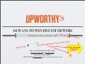 Upworthy: 10 Ways To Win The Internets