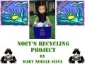 7 year-old Trying to Save the World : Noey's Recycling Project