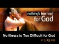 No Illness is Too Difficult for God