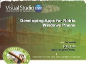Developing Apps for Nokia Windows Phone  VSLiv Conference May 15, 2012 @iRajLal