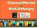 Choose2Matter and NoKidHungry : A Partnership Changing the World