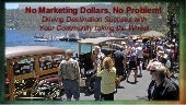 No Marketing Dollars, No Problem! Driving Destination Success with your Community taking the Wheel