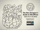 The Non-Designer's Guide to WordPress (Making Your Site Look Awesome)