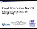 Great Libraries for Norfolk - Building New, Modernizing Old, Strengthening All