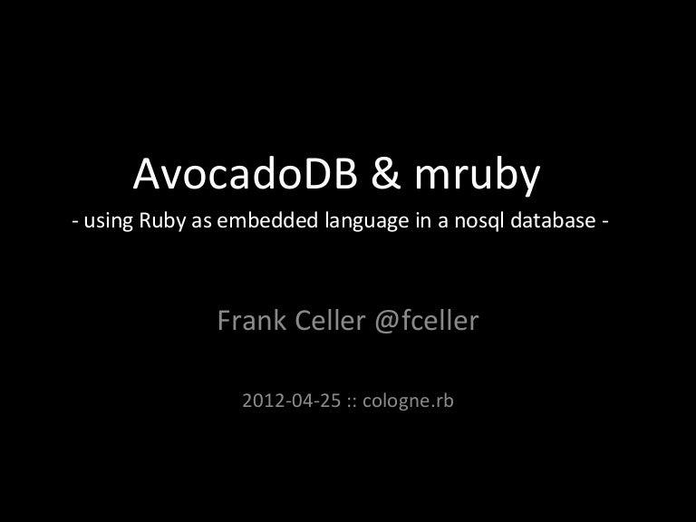 Using mruby in the NoSQL database AvocadoDB