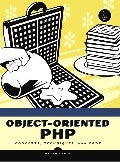 No.Starch.Press.Object.Oriented.Php.Concepts.Techniques.And.Code.Jun.2006