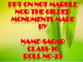 Not marbe nor the guilded monuments