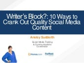 Writer's Block?: 10 Ways to Crank Out Quality Social Media Content