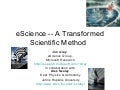 eScience: A Transformed Scientific Method