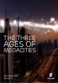 The Three Ages of Megacities