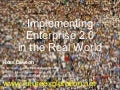 Implementing Enterprise 2.0 in the Real World