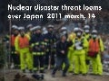 Nuclear disaster threat looms over JAPAN 2011 march-14