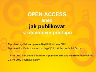Open Access - OA Week v KJP 2012 (22. 10. 2012 v KJP)