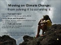 Climate Change: From Solving It to Surviving It