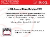 UOG Journal Club: Ultrasound screening for fetal growth restriction at 36 vs 32 weeks' gestation: a randomized trial (ROUTE)