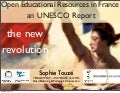 OCWC Global Conference 2013: Open Educational Resources in France an UNESCO Report: The New Revolution