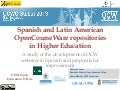 OCWC Global Conference 2013: Spanish and Latin American OpenCourseWare repositories in Higher Education