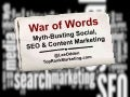 War of Words: Myth-Busting Social Media, SEO & Content Marketing