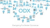 ODX: Designing for Better Outcomes