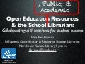 Open Educational Resources and the School Librarian: Collaborating with Teachers for Student Success (KLA/KASL Conference, October 2013)