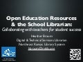 Open Educational Resources and the School Librarian: Collaborating with Teachers for Student Success