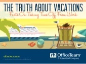 The Truth About Vacations: Facts on...