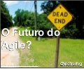 O futuro do agile - TDC 2011