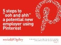 "5 Steps to ""Ooh and Aah"" a Potential New Employer Using @Pinterest"