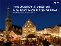 The Agency's View on Holiday Mobile Shopping