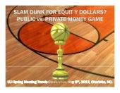 Slam Dunk for Equity Dollars? Publi...