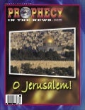 O Jerusalem! -  Prophecy In The News Magazine -  Jan 2008