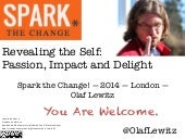 Spark the Change - Revealing the Self: Passion, Impact and Delight