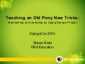 Teaching an Old Pony New Tricks: Maintaining and Updating and Aging Django Site