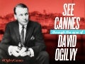 See #CannesLions Through the Eyes of David Ogilvy / #OgilvyCannes