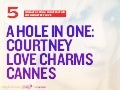 A Hole in One: Courtney Love Charms #CannesLions #OgilvyCannes