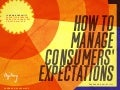 How to Manage Consumers' Expectations by Jordan Berkowitz, Executive Director, Creative Technology O&M